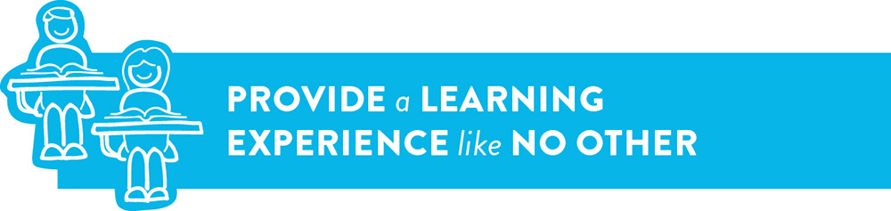Provide a Learning Experience Like No Other